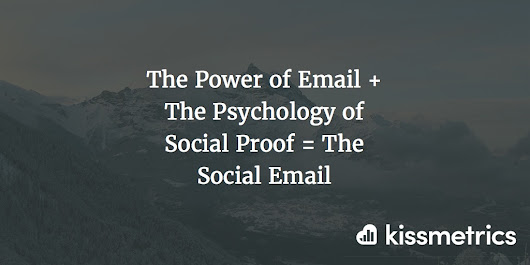 The Power of Email + The Psychology of Social Proof = The Social Email