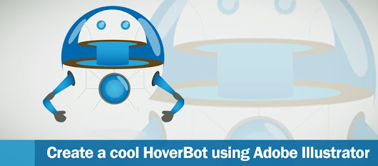 How to Create a Cool Hover Robot Character using Adobe Illustrator - DesignOptimal.com