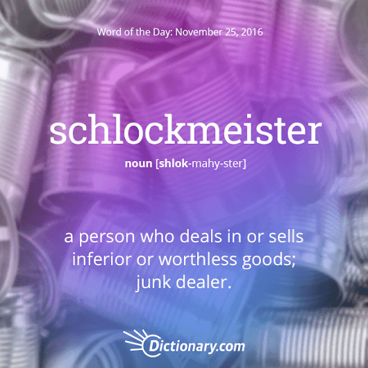schlockmeister Word of the Day | Dictionary.com