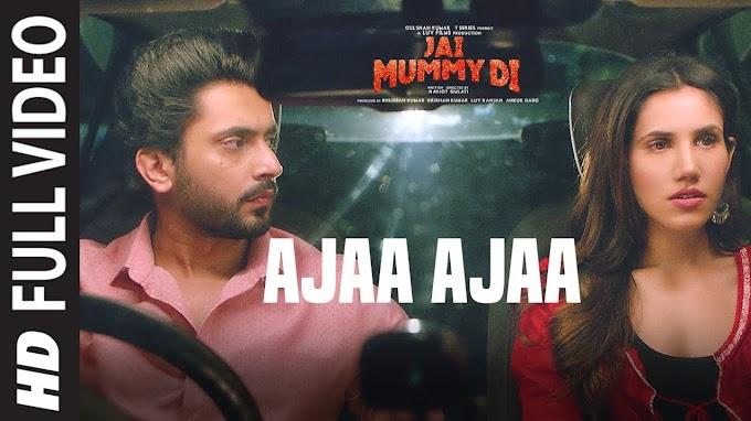 Ajaa Ajaa Song | Jai Mummy Di | - Divya Kumar Lyrics