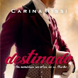 Destinado - As Memórias Secretas do Sr. Clarke - Carina Rissi