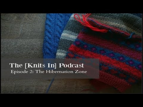 The [Knits In] Podcast Episode 2