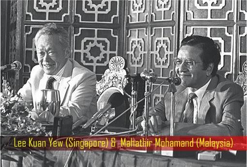 Lee Kuan Yew (Singapore) and Mahathir Mohamand (Malaysia)
