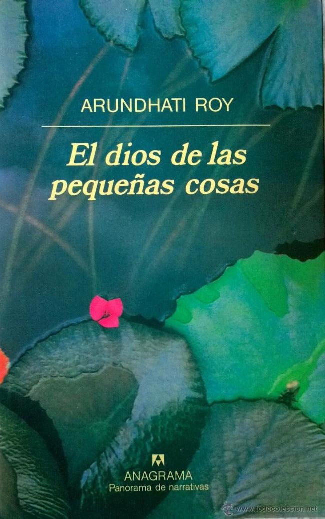 El Dios De Las Pequenas Cosas Arundhati Roy