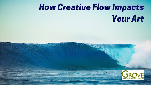 How Creative Flow Impacts Your Art