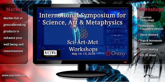 Science, Art & Metaphysics - Workshops in Health, Technology & Consciousness