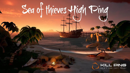 How to Fix Sea of Thieves High Ping