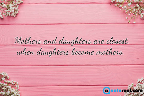 50+ Mother Daughter Quotes To Inspire You | Text And Image ...