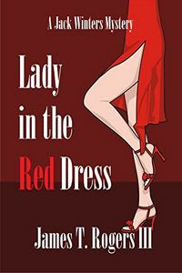 Lady in the Red Dress by James T. Rogers III