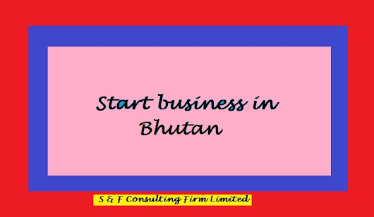 "S&F Consulting Firm on Twitter: ""Foreign company registration, business ideas of Bhutan  #Bhutan #entrepreneur #consulting """