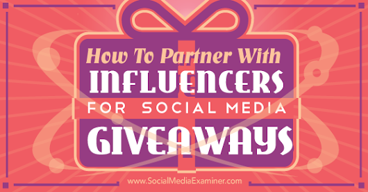 How to Partner With Influencers for Social Media Giveaways |