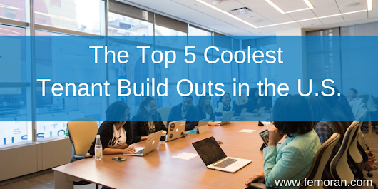 The Top 5 Coolest Tenant Build Outs in the U.S.