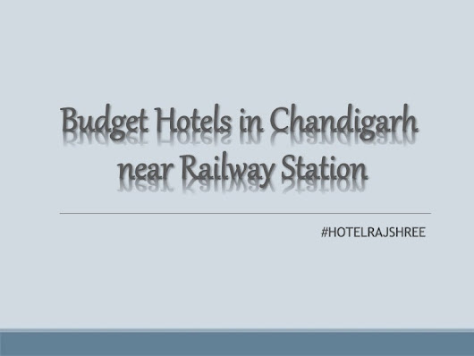 Book the Best Budget Hotels in Chandigarh near Railway Station