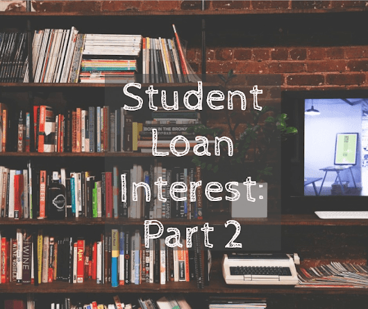 Student Loan Interest (Part 2 of Series) | Wrenne Financial Planning | Lexington, KY
