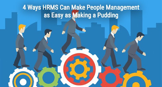 4 Ways HRMS Can Make People Management as Easy as Making a Pudding