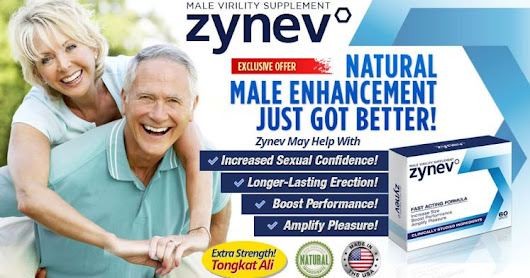 Zynev Review - Male Performance Supplement to Boost Low Testosterone