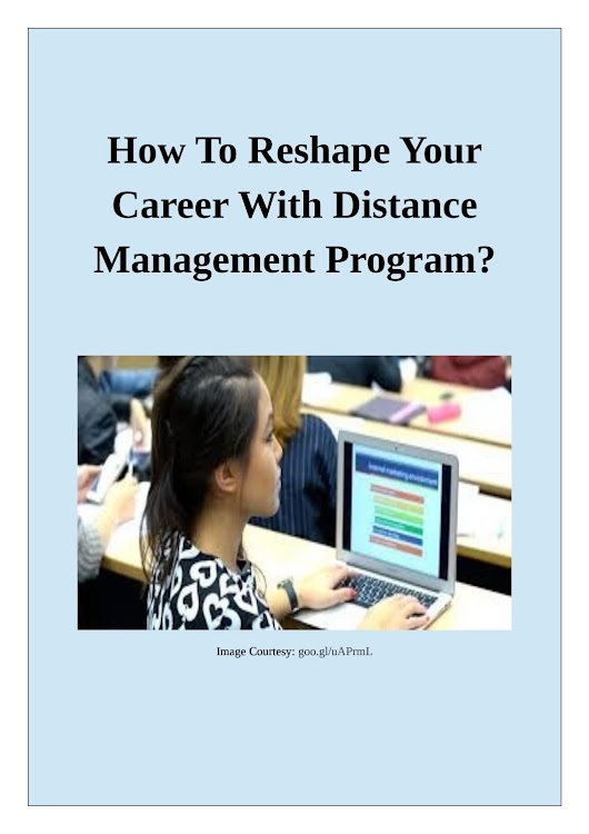 How To Reshape Your Career With Distance Management Program?