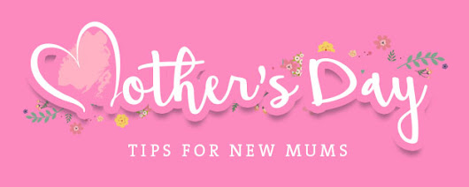 Tips for New Mums - Red Letter Days Blog