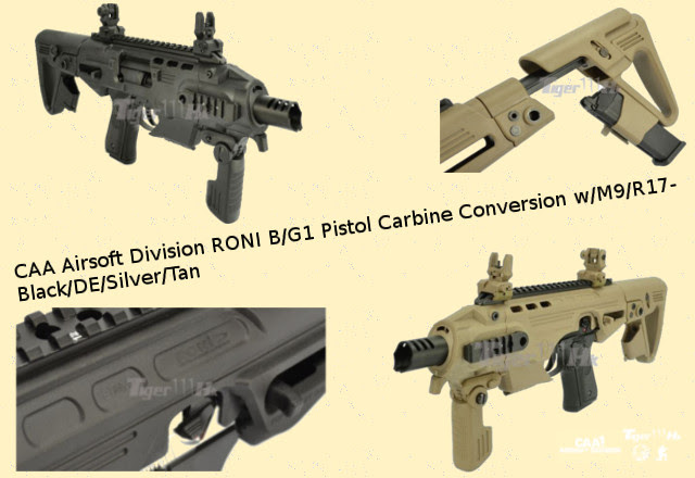 CAA Airsoft Division RONI B Pistol Carbine Conversion w/M9-Black/DE/ Silver & RONI G1 Pistol Carbine Conversion w/R17-Tan