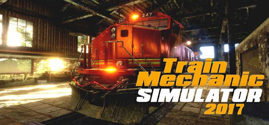 Train Mechanic Simulator 2017 Telecharger Simulateur Version Complète |