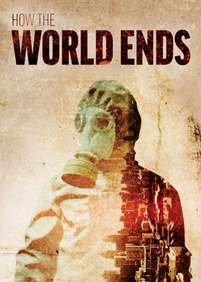 How The World Ends - Season 1