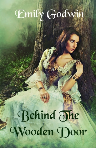 Behind The Wooden Door by Emily Godwin