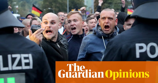 I live among the neo-Nazis in eastern Germany. And it's terrifying | Anonymous | Opinion | The Guardian