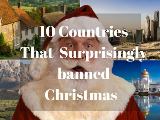 These 10 Countries Have Banned Christmas Celebration