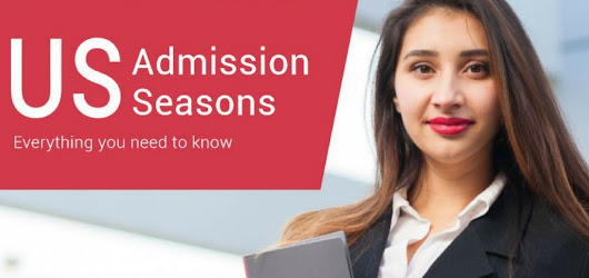 US Admission Seasons: Everything you need to know