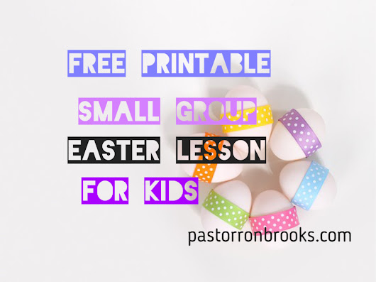 FREE Easter Small Group Lesson for kids - PastorRonBrooks