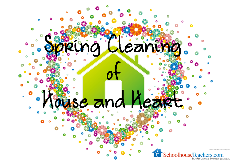 Spring Cleaning of Heart and Home