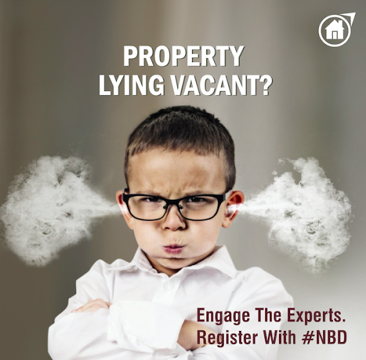 Is Your Property Lying Vacant? Register with #NBD