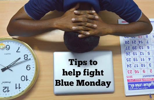 Tips to help fight Blue Monday - Naturally Cracked