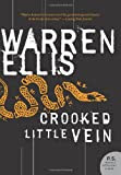 Crooked Little Vein: A Novel, by Warren Ellis