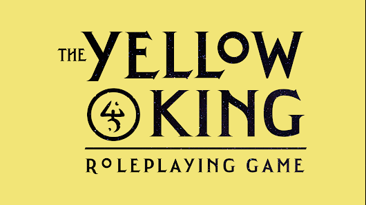 The Yellow King Roleplaying Game from Robin D. Laws