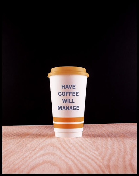 Help Desk Leaders: Why Is It So Hard To Walk Around With A Coffee Cup?
