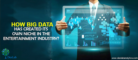 How Big Data Has Created Its Own Niche in the Entertainment Industry?