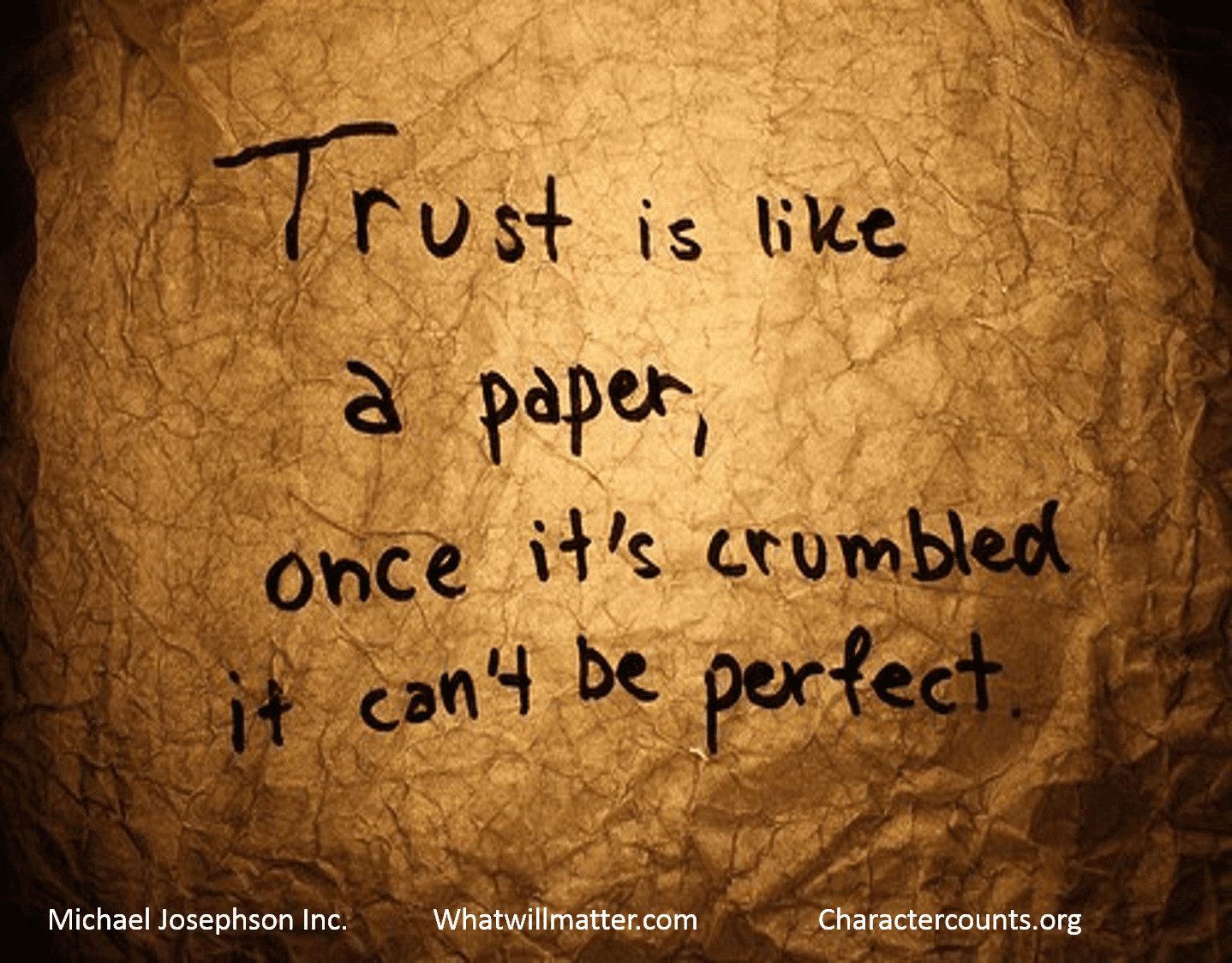 Trust Is Like A Paper Once Its Crumbled It Cant Be Perfect