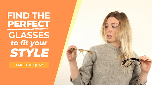 Find the Perfect Glasses to Fit your Style