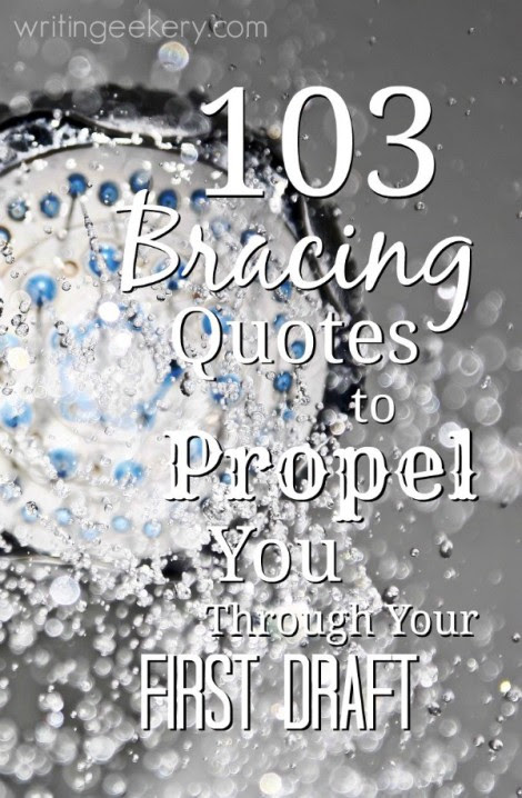 103 Bracing Quotes to Propel You Through Your First Draft – Writingeekery