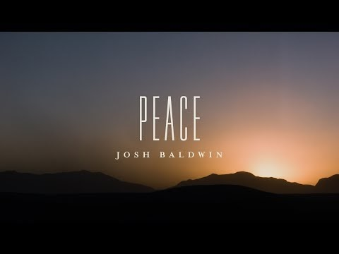 Peace  Lyrics - Josh Baldwin