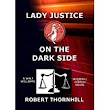 Lady Justice on the dark side by Robert Tornhill-my review