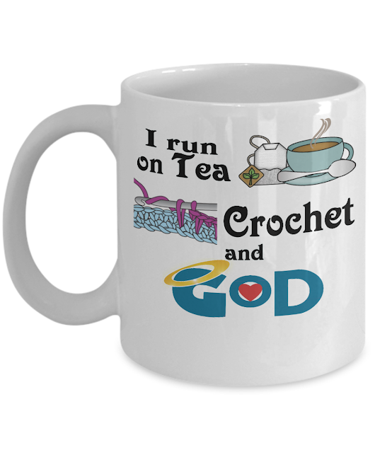 Details about  I Run on Tea, Crochet and God - Mug