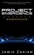 Title: Project Emergence, Author: Jamie Zakian