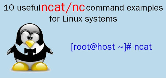 10 useful ncat (nc) Command Examples for Linux Systems