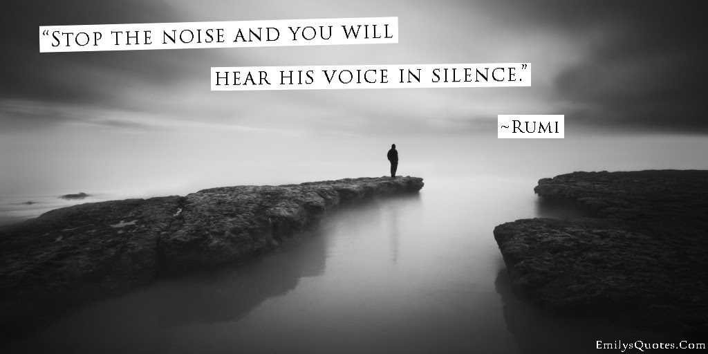 Stop The Noise And You Will Hear His Voice In Silence Popular