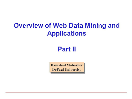 Overview of Web Data Mining and Applications Part II Bamshad Mobasher DePaul University Bamshad Mobasher DePaul University. -  ppt download