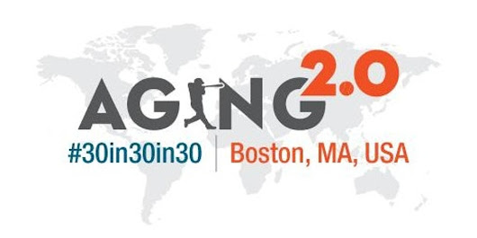 Aging2.0 #30in30in30 | Boston, United States