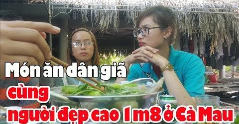 Món ăn dân giã tươi ngon với người đẹp 1m8 quê Sài Gòn đời còn cần gì hơn nữa