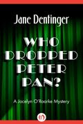 Who Dropped Peter Pan? by Jane Dentinger